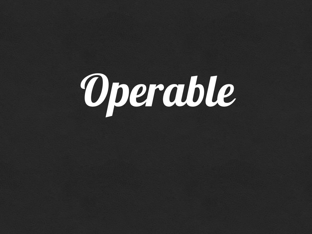 Operable