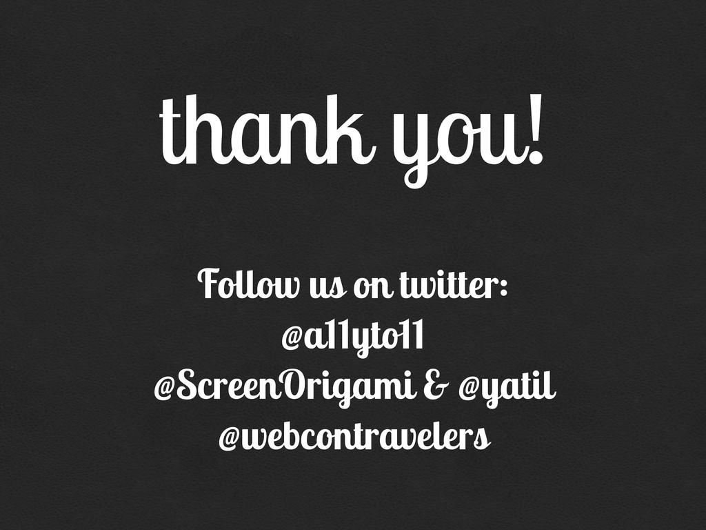 thank you! Follow us on twitter: @a11yto11 @Scr...