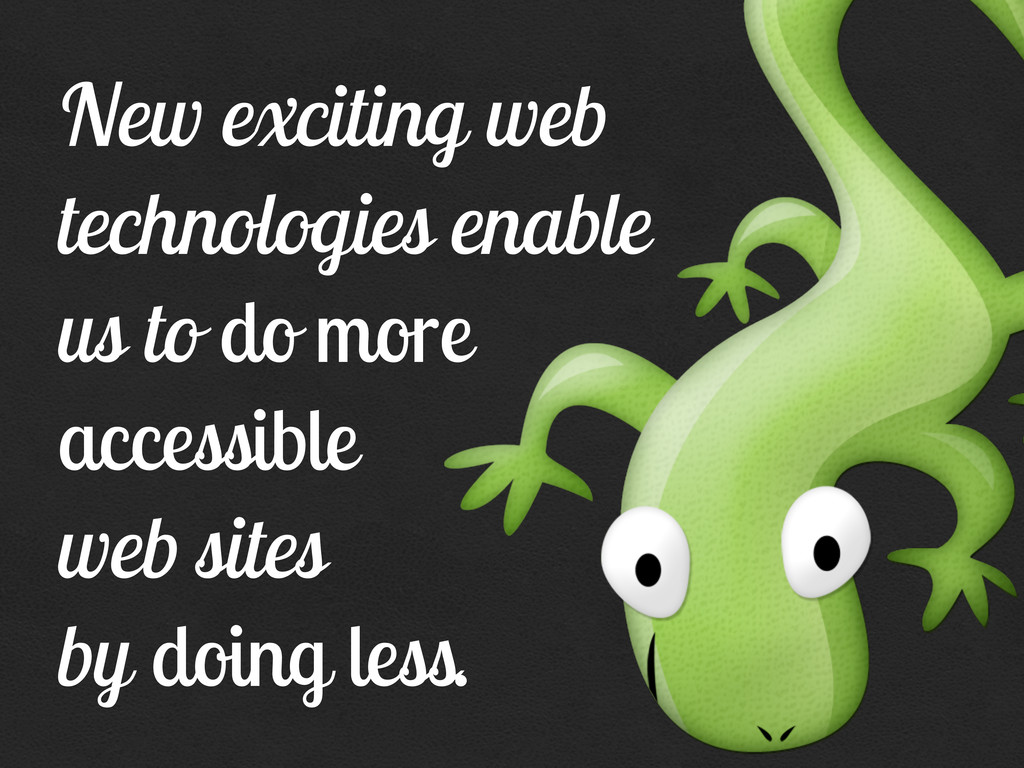 New exciting web technologies enable us to do m...