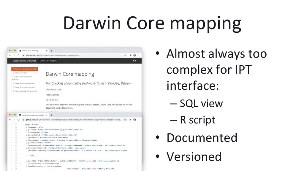Darwin Core mapping •  Almost always too comple...