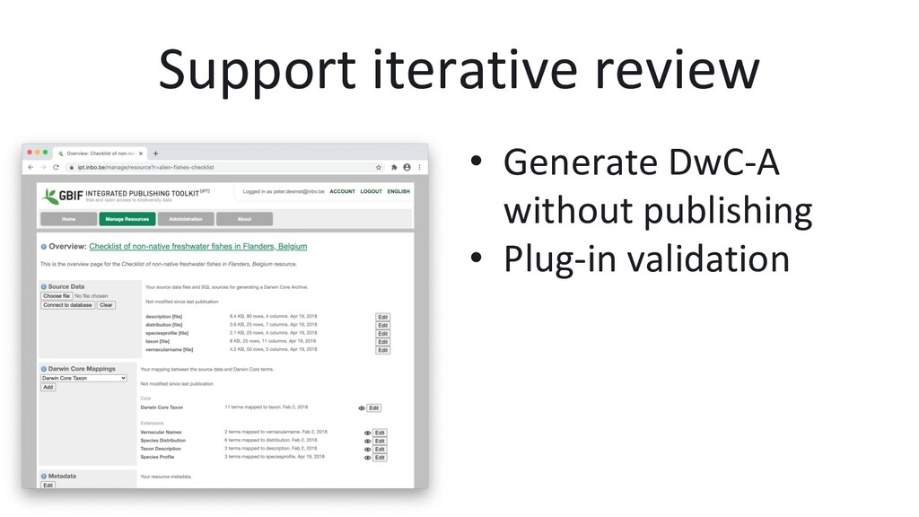 Support iterative review •  Generate DwC-A with...