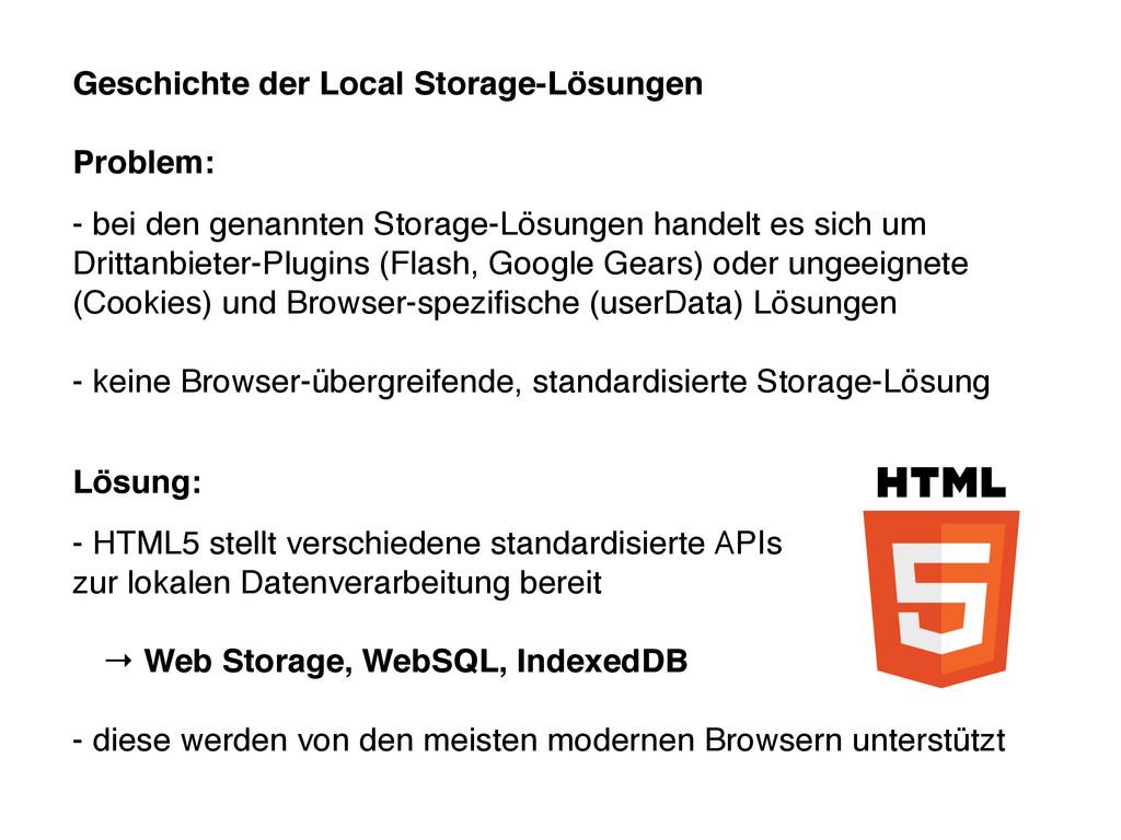 Geschichte der Local Storage-Lösungen Problem: ...