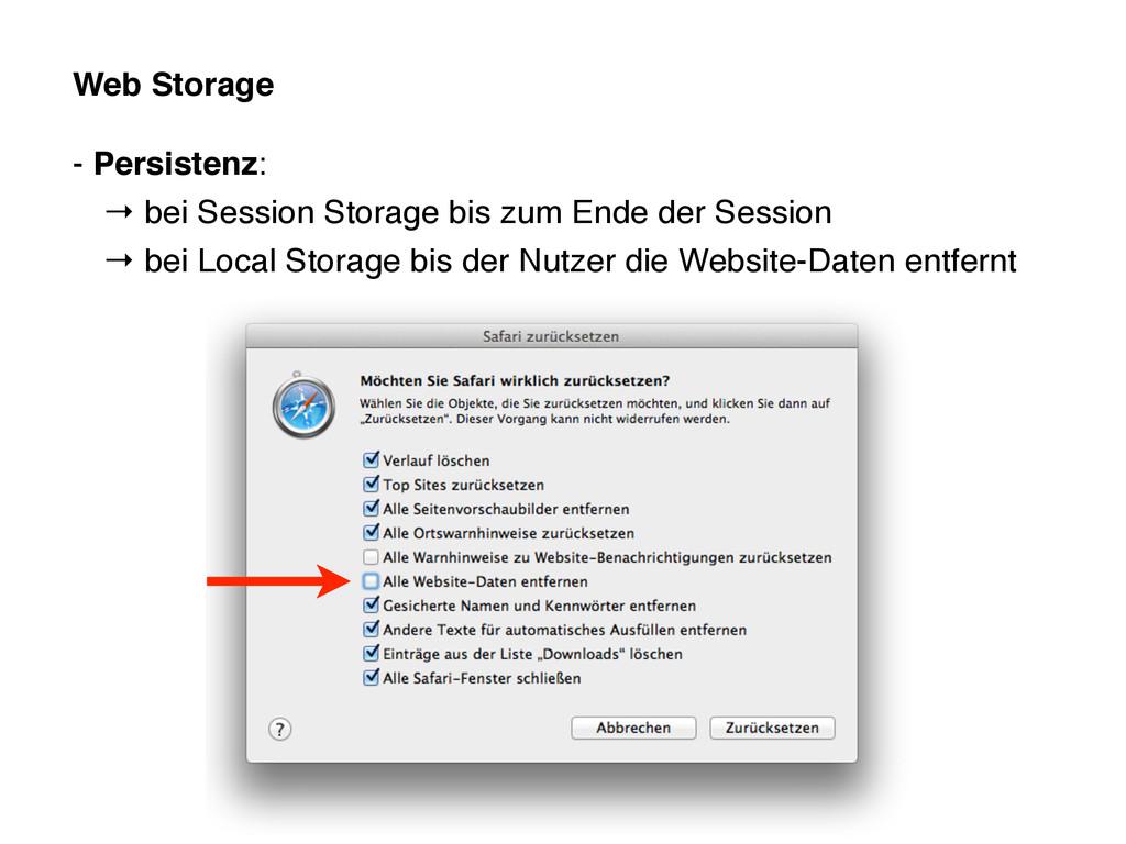 Web Storage - Persistenz: → bei Session Storage...