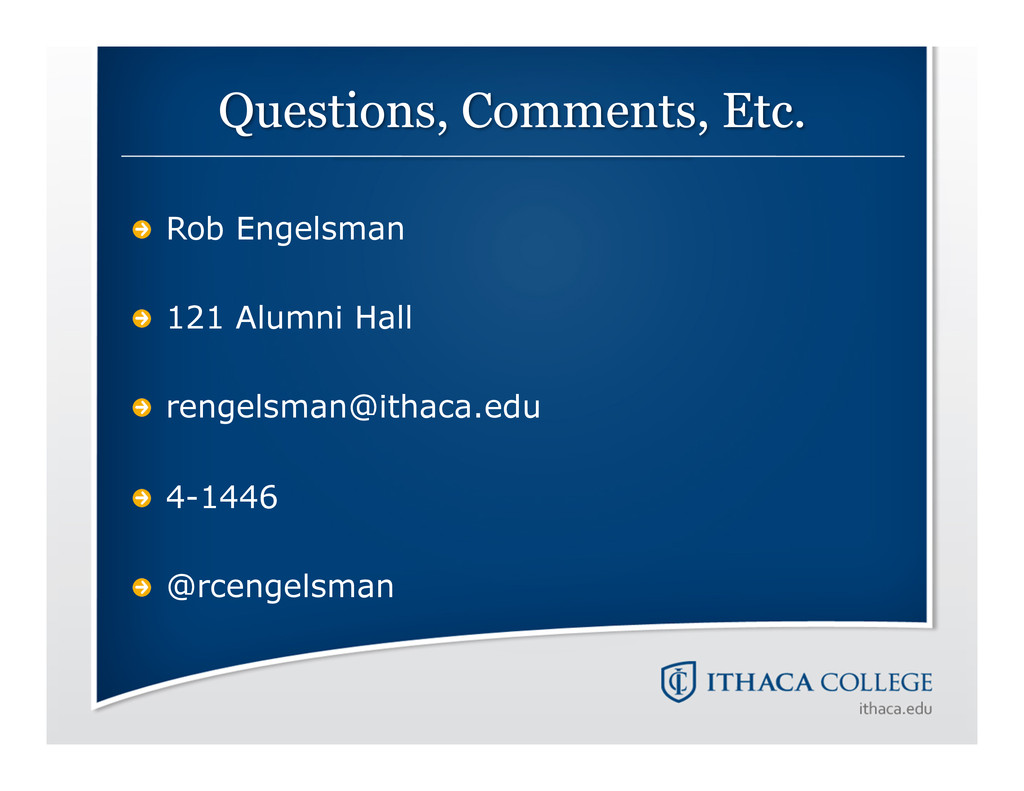 !  Rob Engelsman !  121 Alumni Hall !  renge...