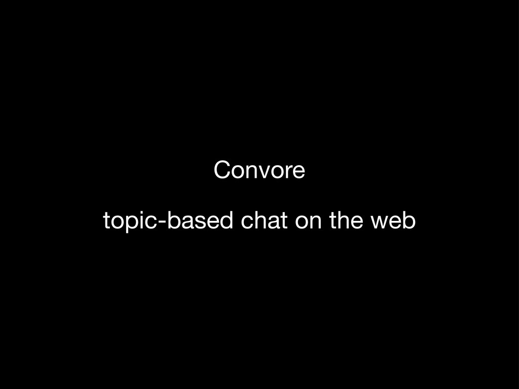Convore topic-based chat on the web