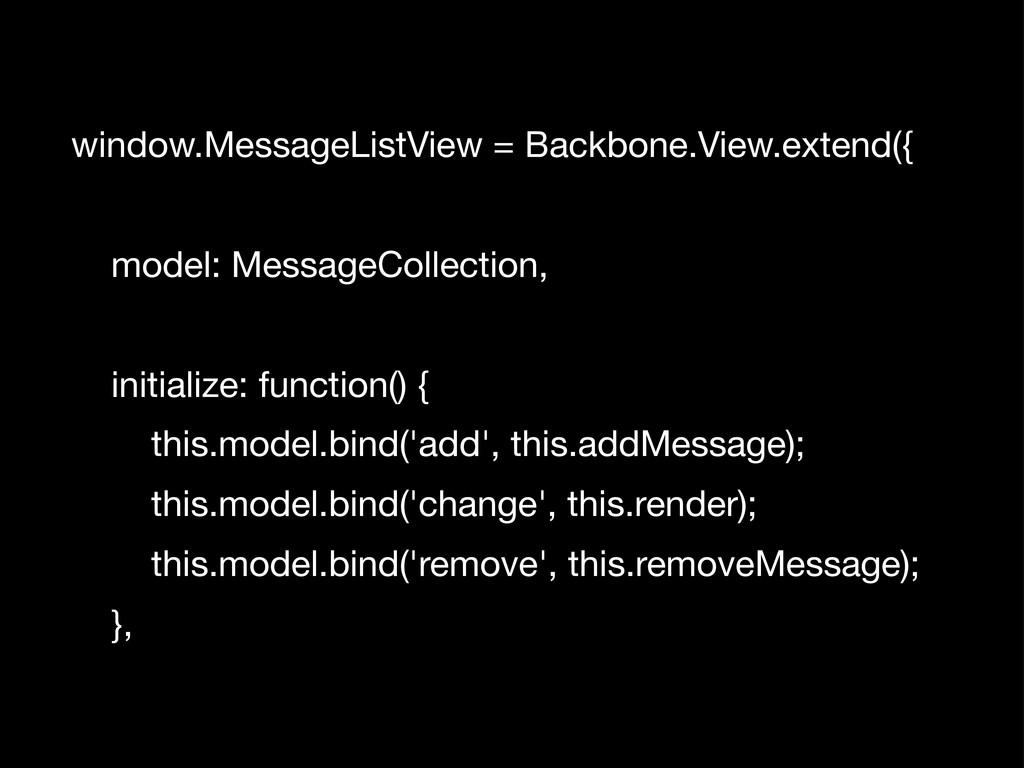 window.MessageListView = Backbone.View.extend({...