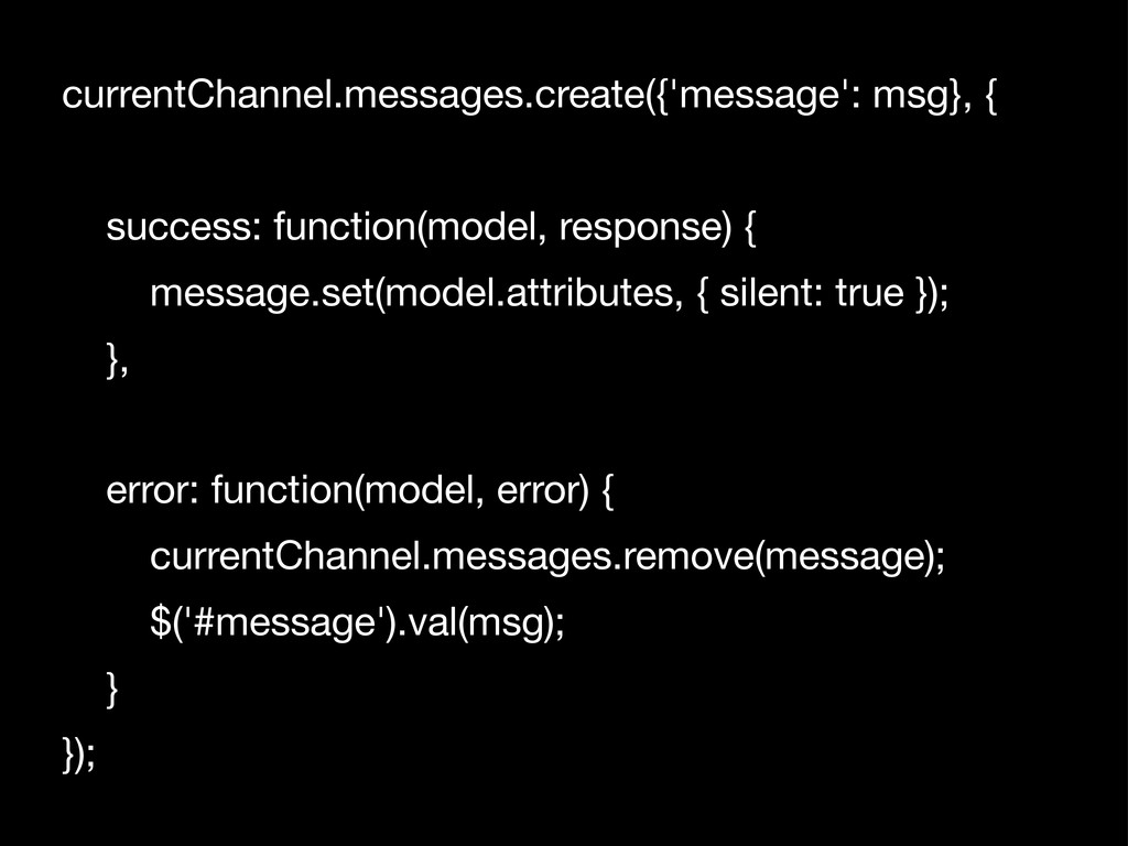 currentChannel.messages.create({'message': msg}...