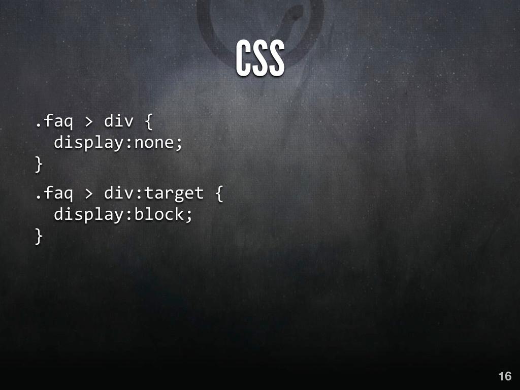 CSS .faq > div {    display:n...