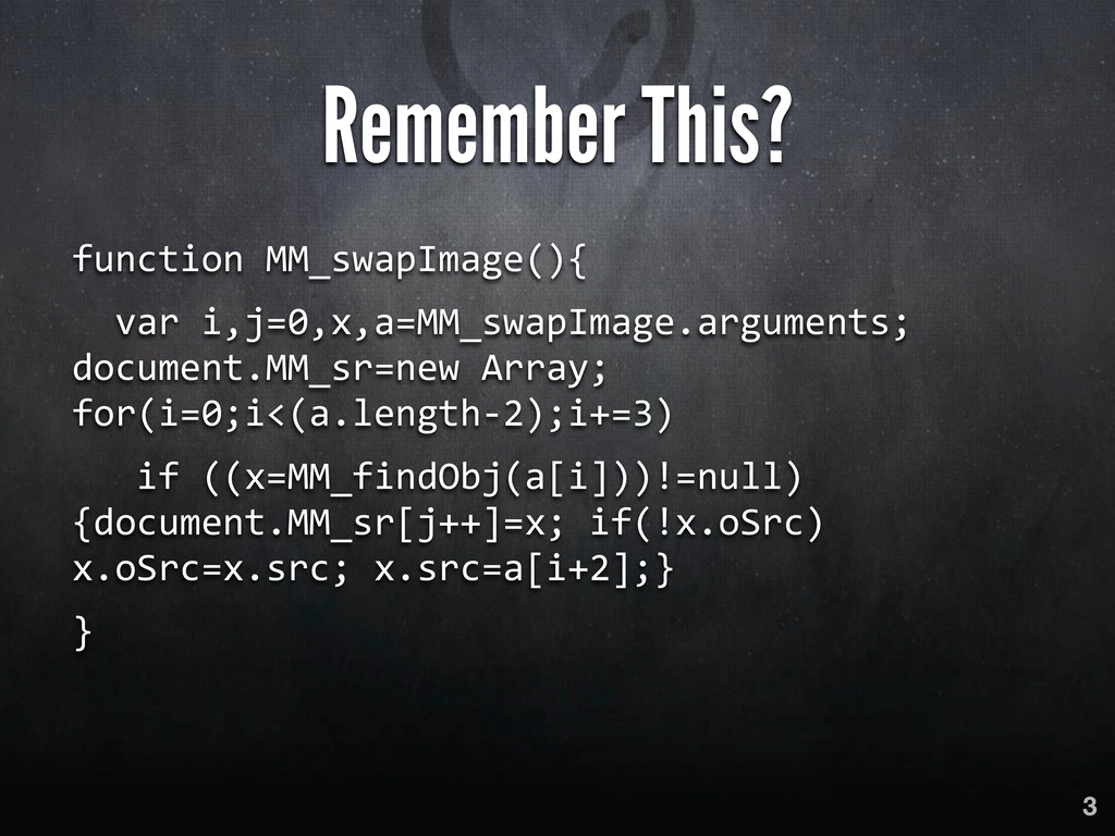 Remember This? function MM_swapImage(){  ...