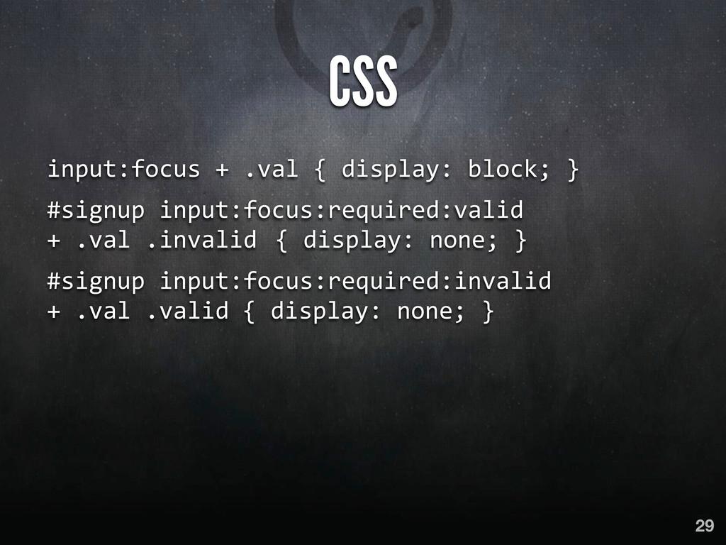 CSS input:focus + .val { display:...