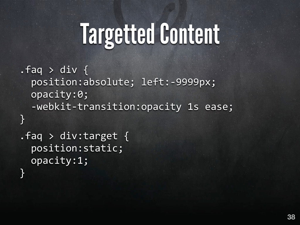 Targetted Content .faq > div {   ...
