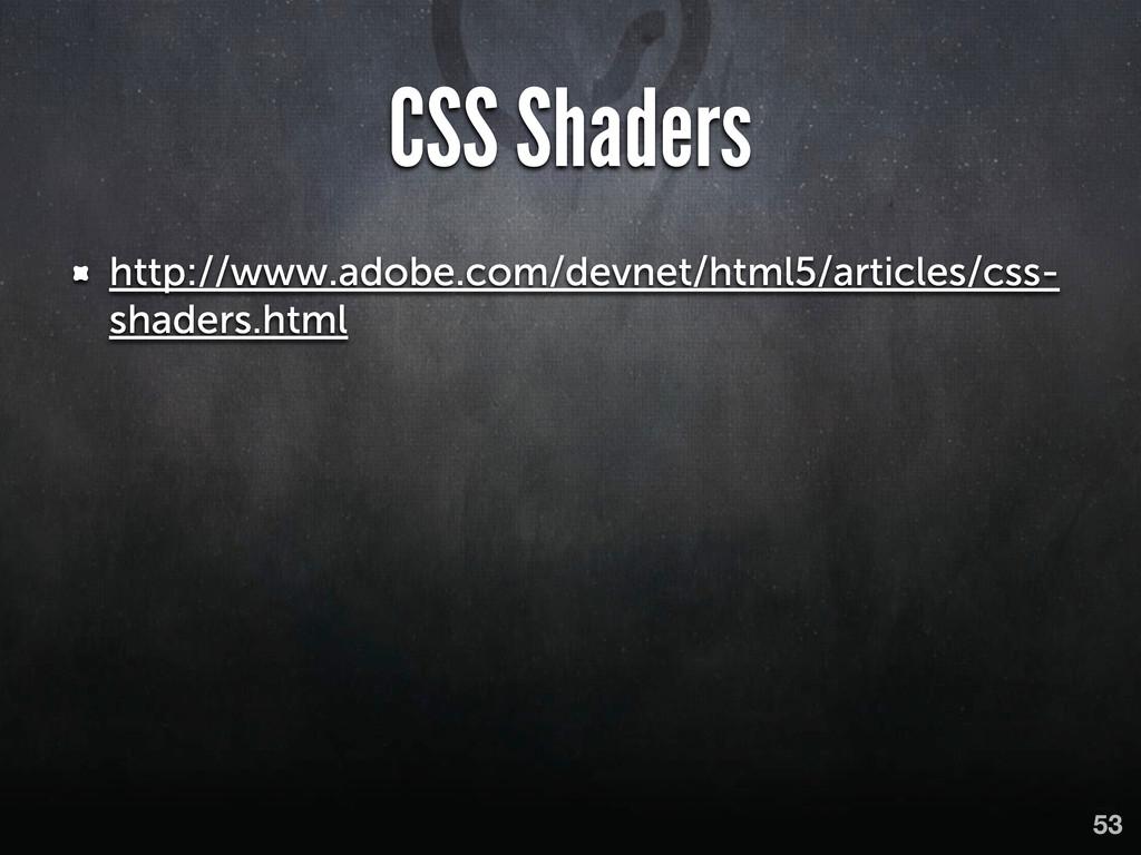 CSS Shaders http://www.adobe.com/devnet/html5/a...