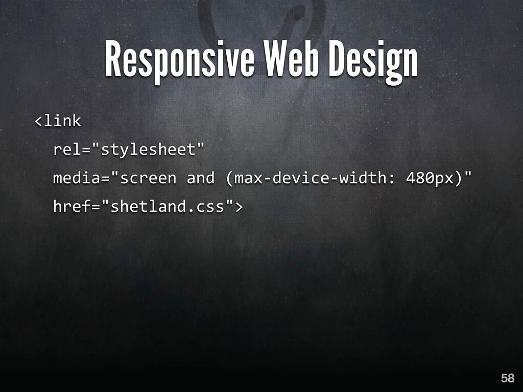 58 Responsive Web Design <link    rel=...
