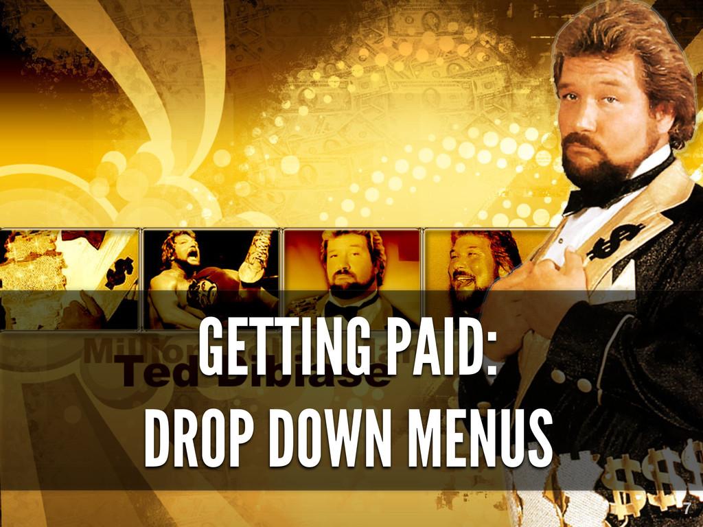 GETTING PAID: DROP DOWN MENUS 7