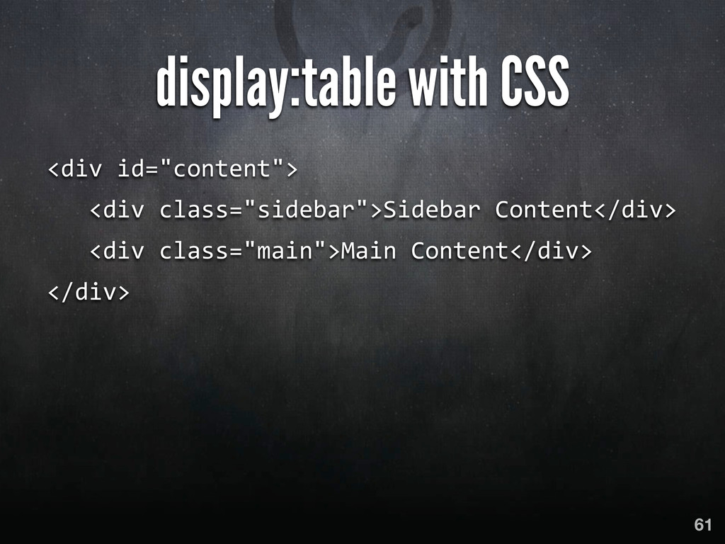 """display:table with CSS <div id=""""content""""> ..."""