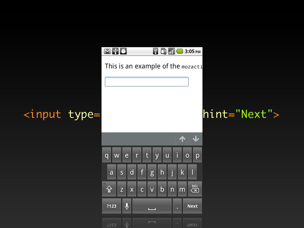 "<input type=""text"" mozactionhint=""Next"">"