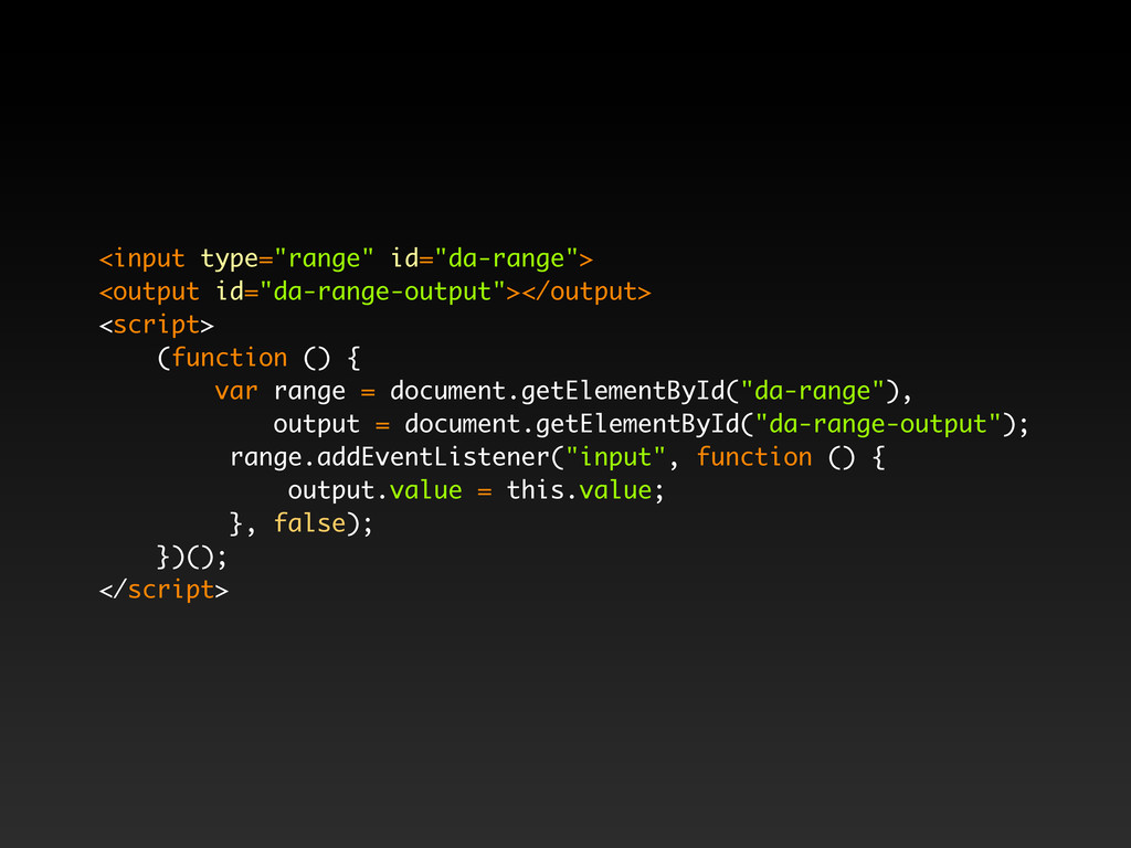 "<input type=""range"" id=""da-range""> <output id=""..."