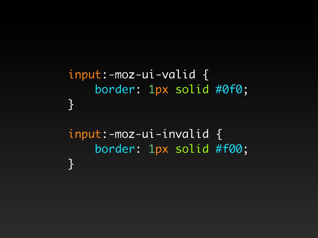 input:-moz-ui-valid { border: 1px solid #0f0; }...