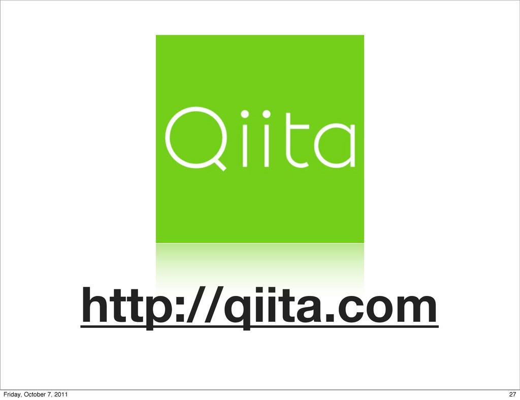 ͖ʔͨΜ http://qiita.com 27 Friday, October 7, 2011