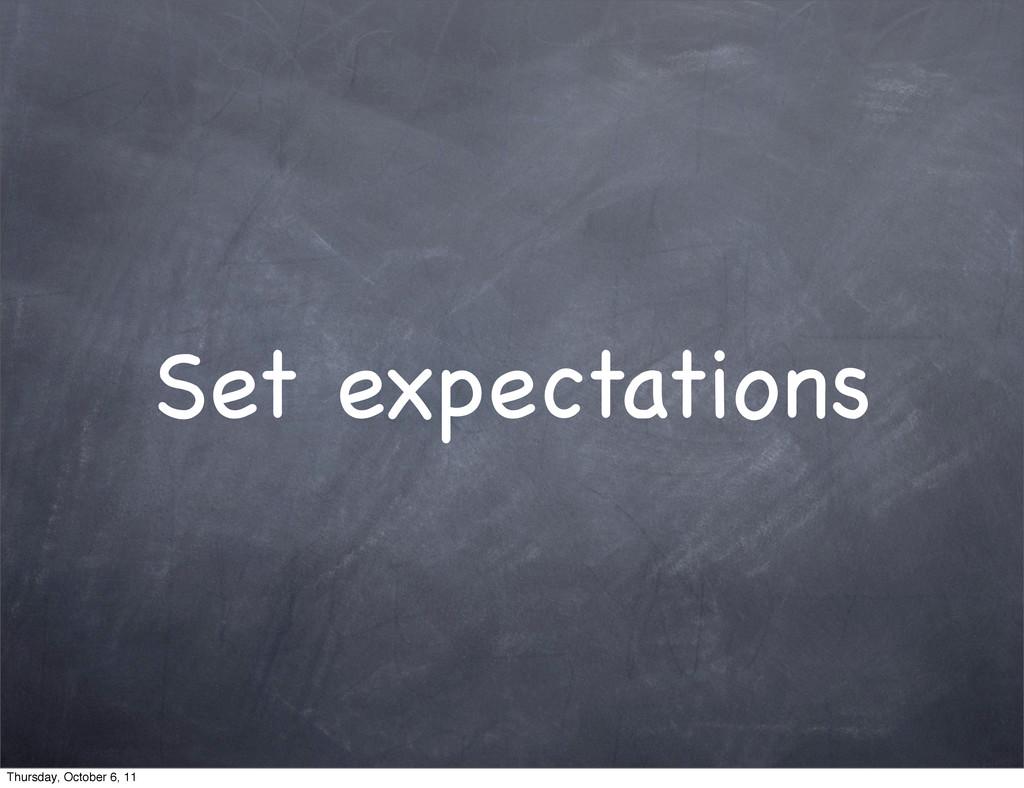 Set expectations Thursday, October 6, 11