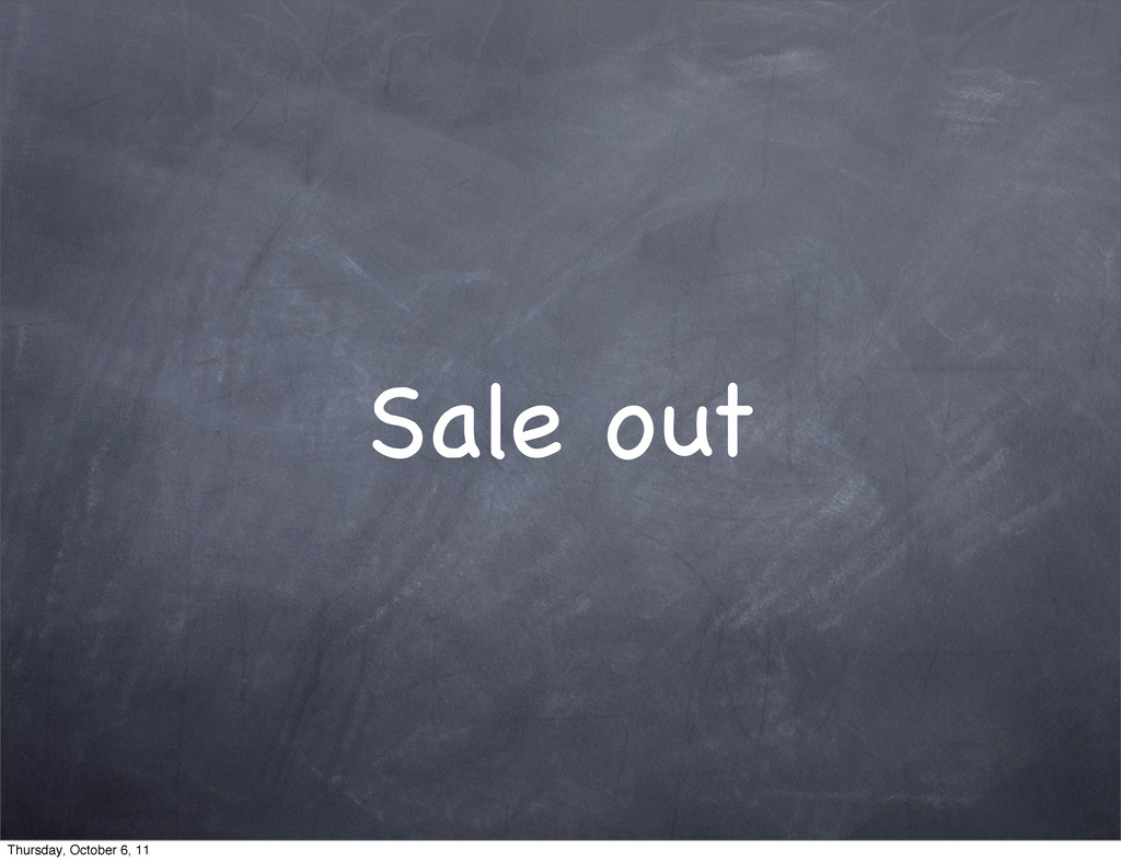 Sale out Thursday, October 6, 11