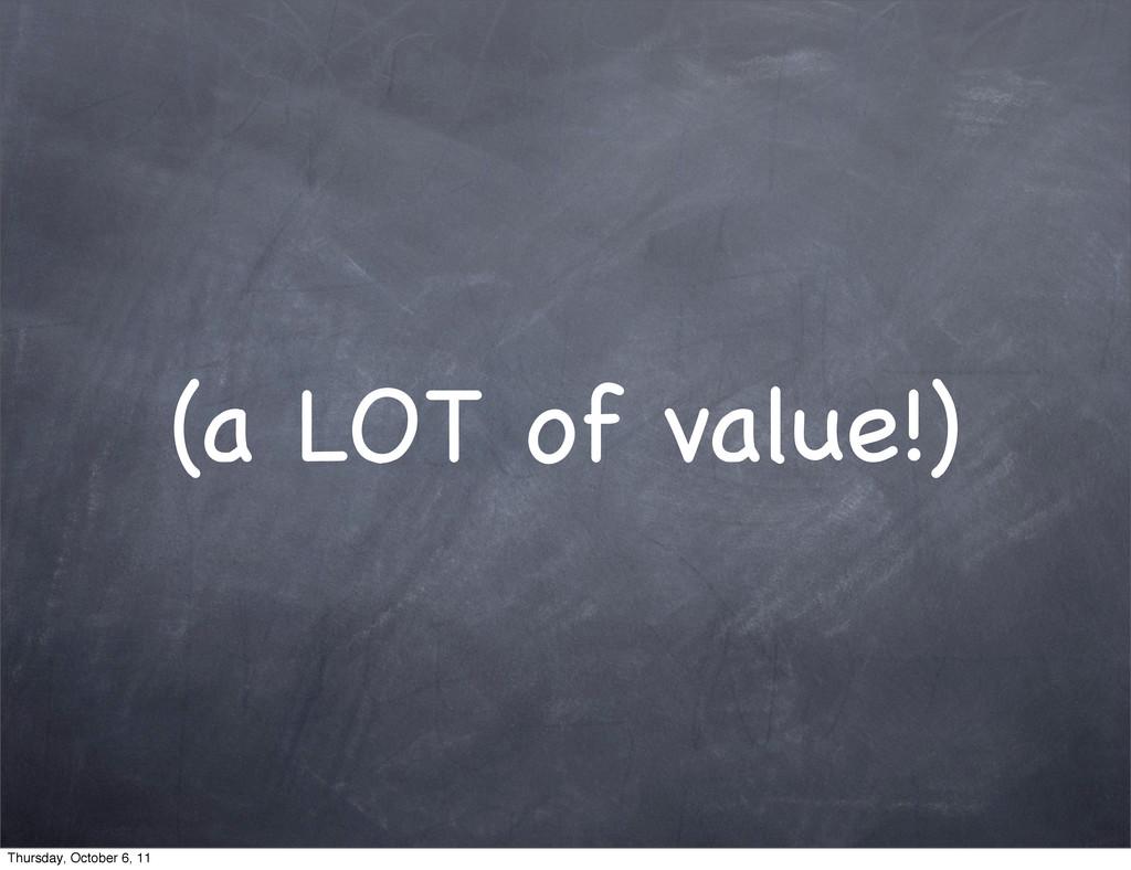 (a LOT of value!) Thursday, October 6, 11