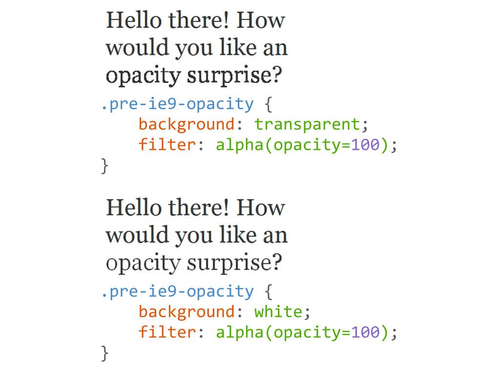 .pre-‐ie9-‐opacity {     backg...