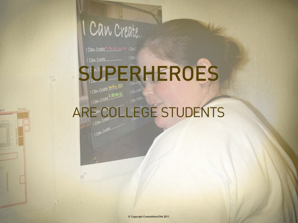 ARE COLLEGE STUDENTS SUPERHEROES © Copyright Cr...