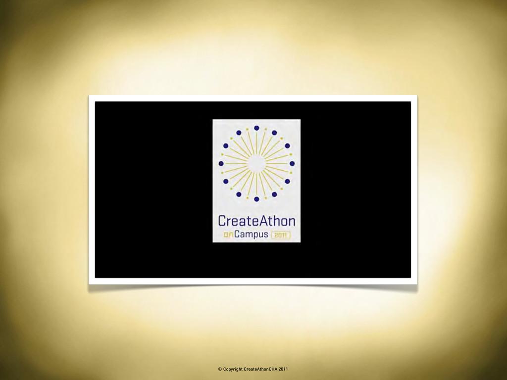 © Copyright CreateAthonCHA 2011