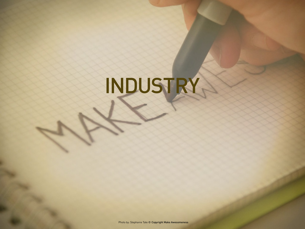 INDUSTRY Photo by: Stephanie Tate © Copyright M...