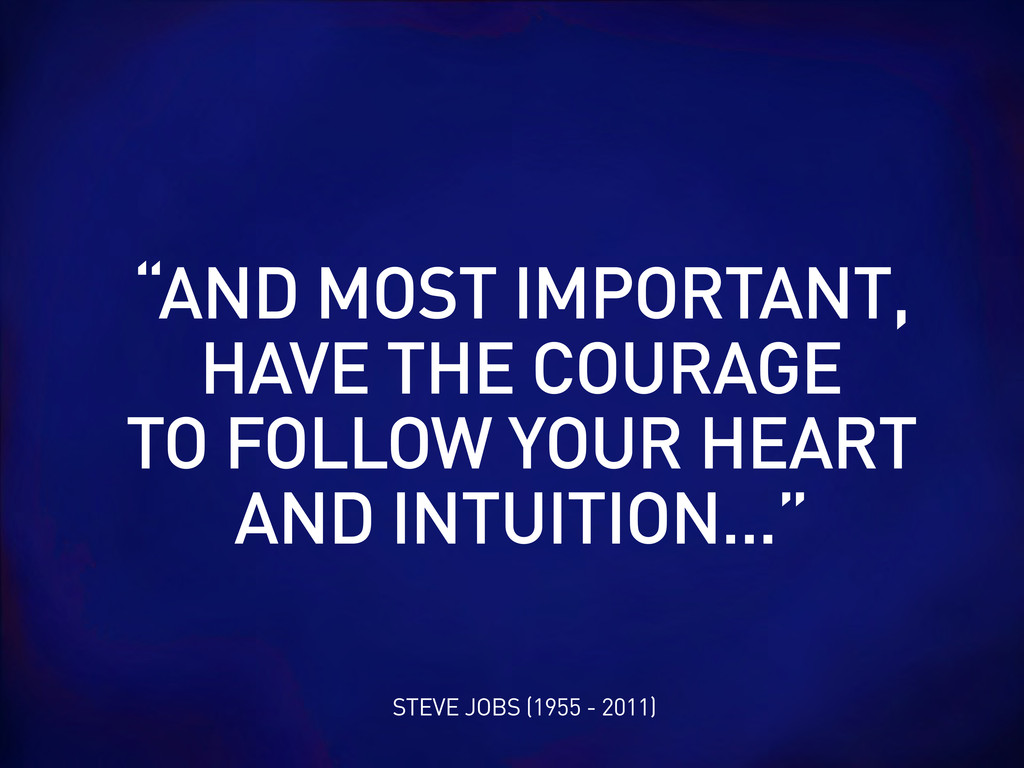 "STEVE JOBS (1955 - 2011) ""AND MOST IMPORTANT, H..."