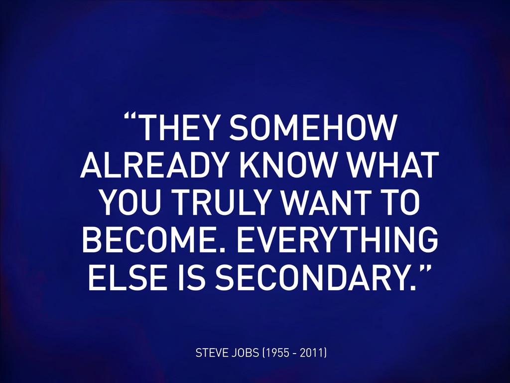 "STEVE JOBS (1955 - 2011) ""THEY SOMEHOW ALREADY ..."