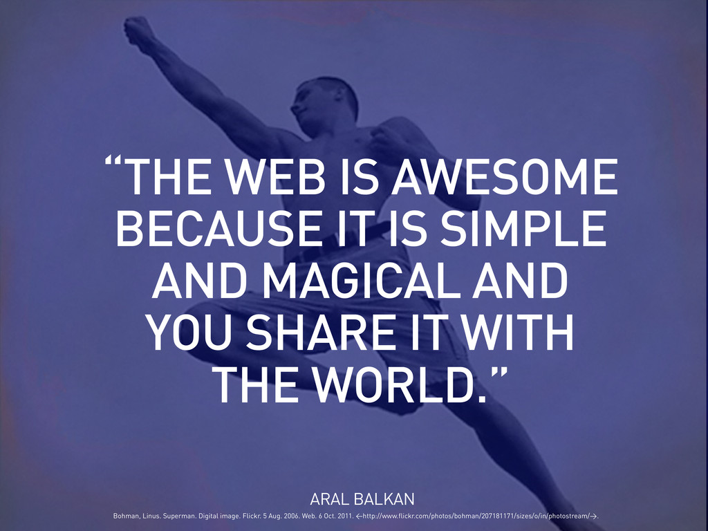 "ARAL BALKAN ""THE WEB IS AWESOME BECAUSE IT IS S..."