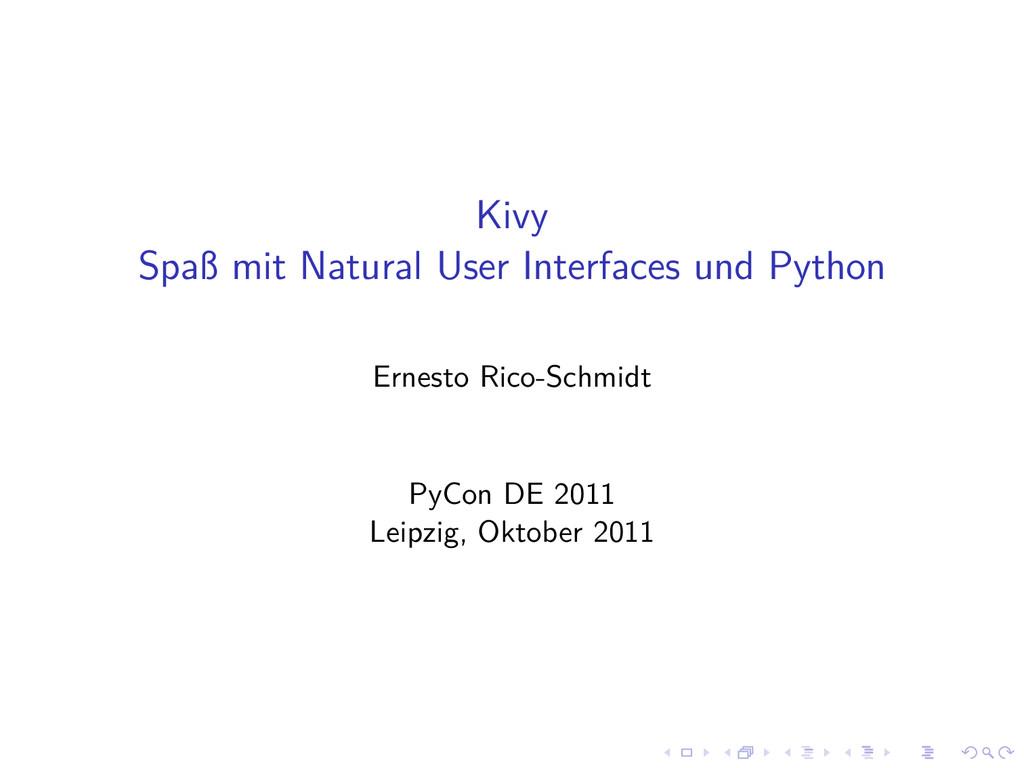 Kivy Spaß mit Natural User Interfaces und Pytho...