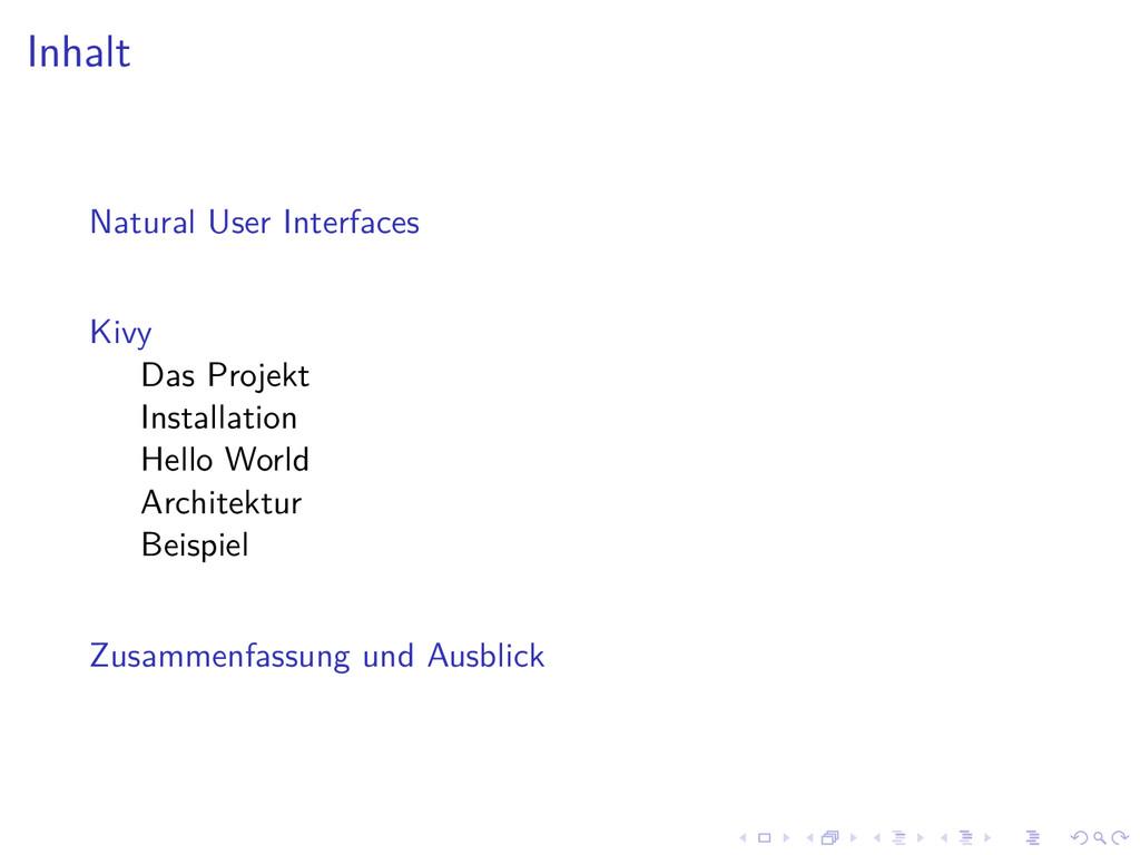Inhalt Natural User Interfaces Kivy Das Projekt...