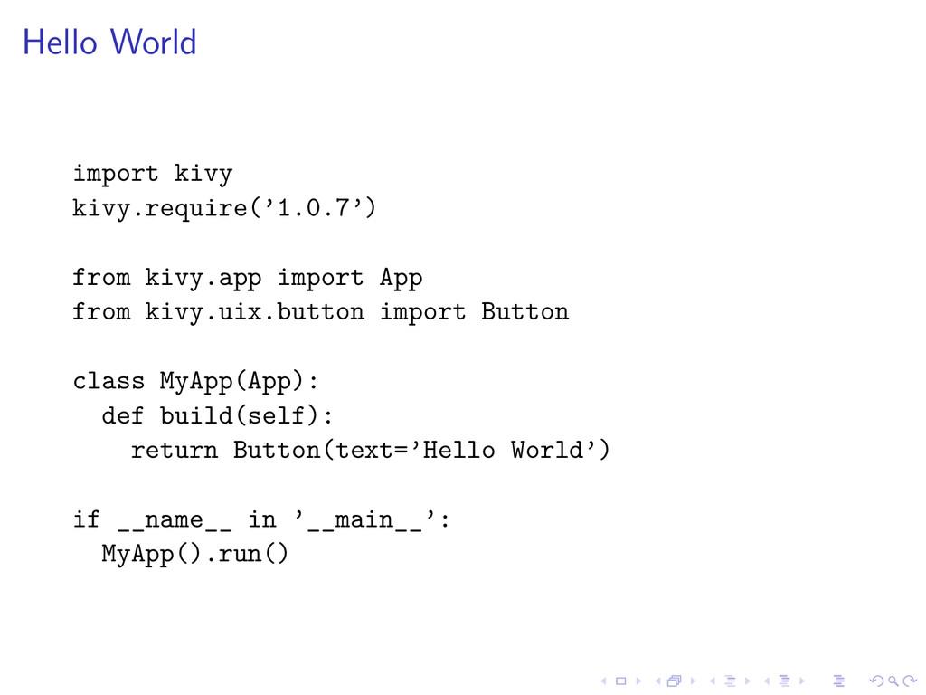 Hello World import kivy kivy.require('1.0.7') f...