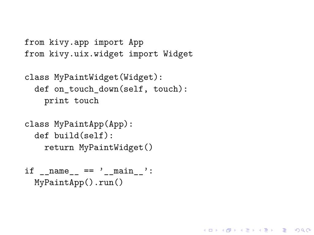 from kivy.app import App from kivy.uix.widget i...