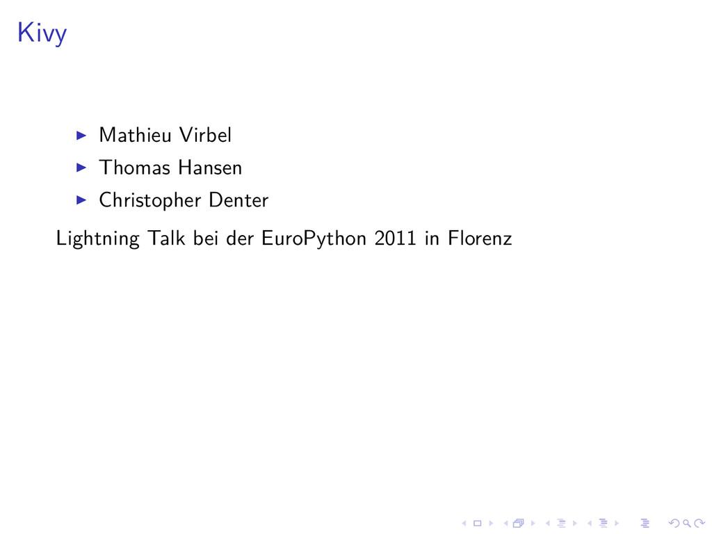 Kivy Mathieu Virbel Thomas Hansen Christopher D...