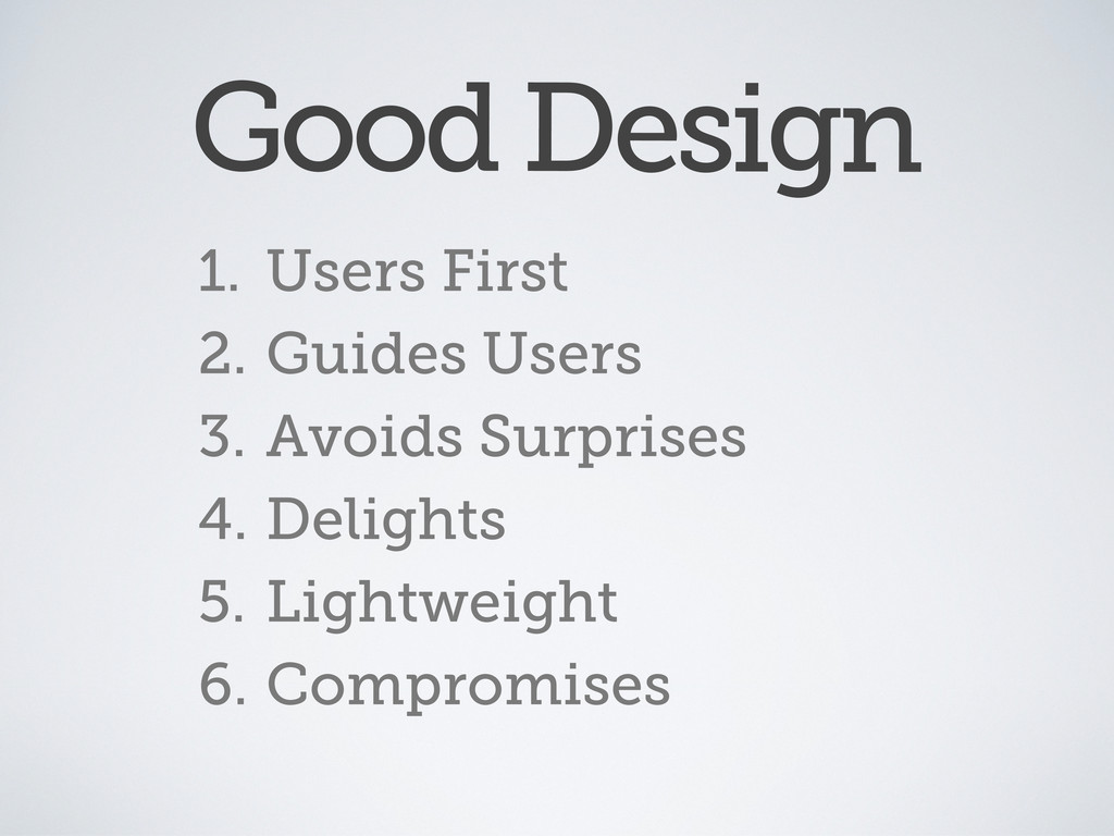 1. Users First 2. Guides Users 3. Avoids Surpri...