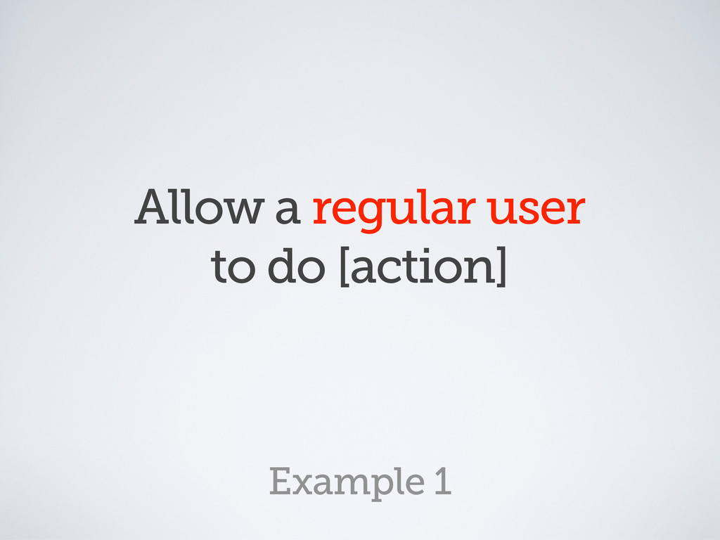 Allow a regular user to do [action] Example 1
