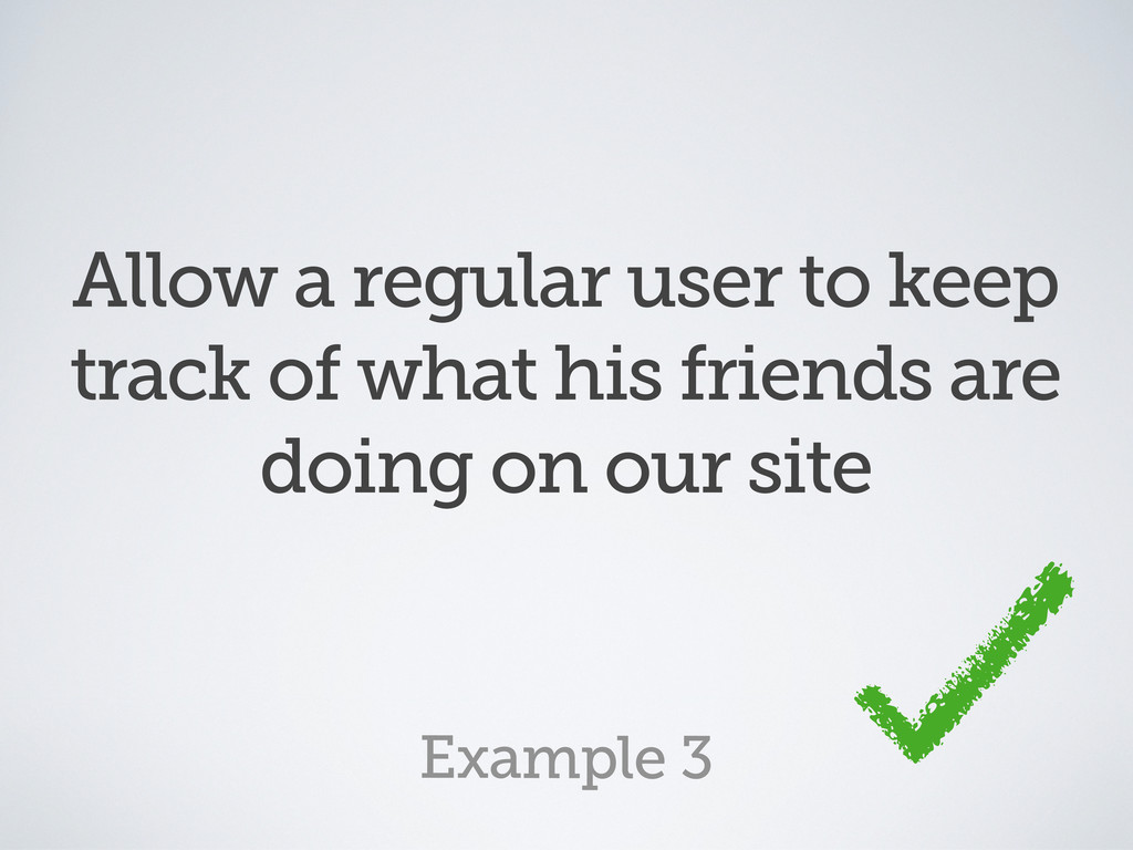 Allow a regular user to keep track of what his ...