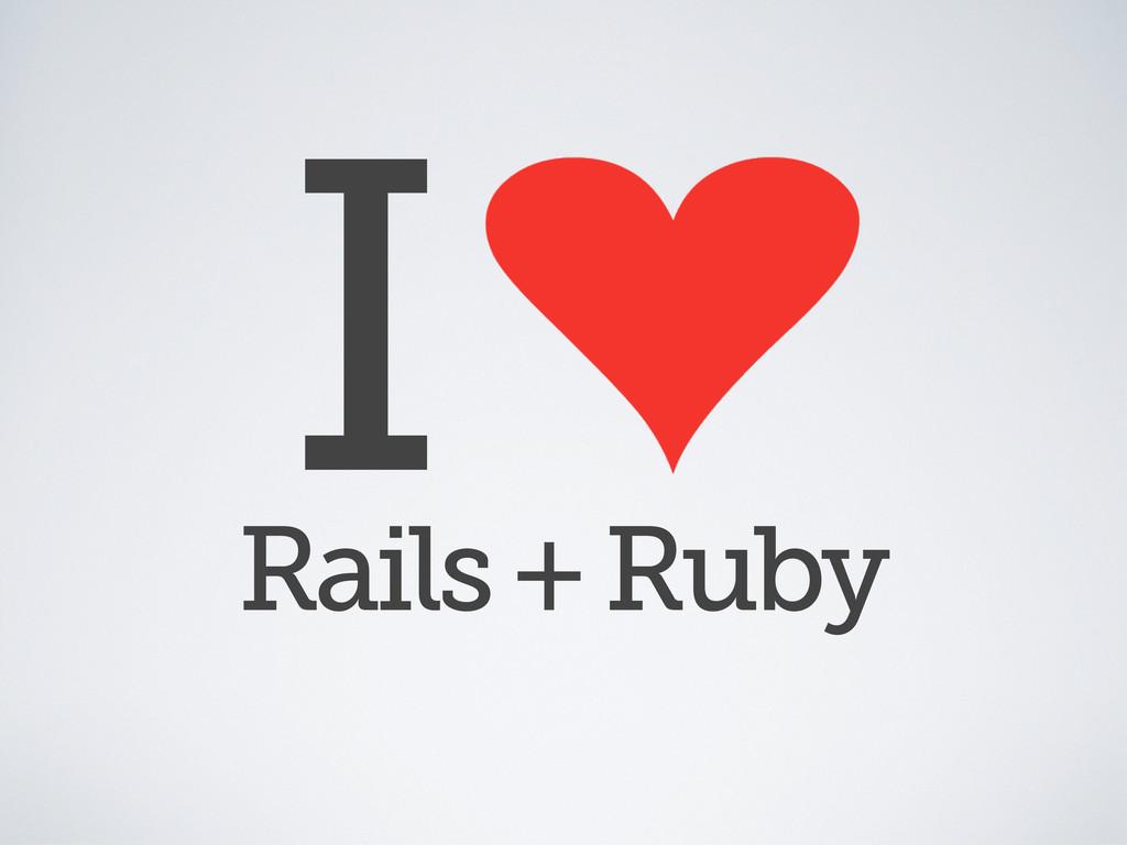 Rails + Ruby I