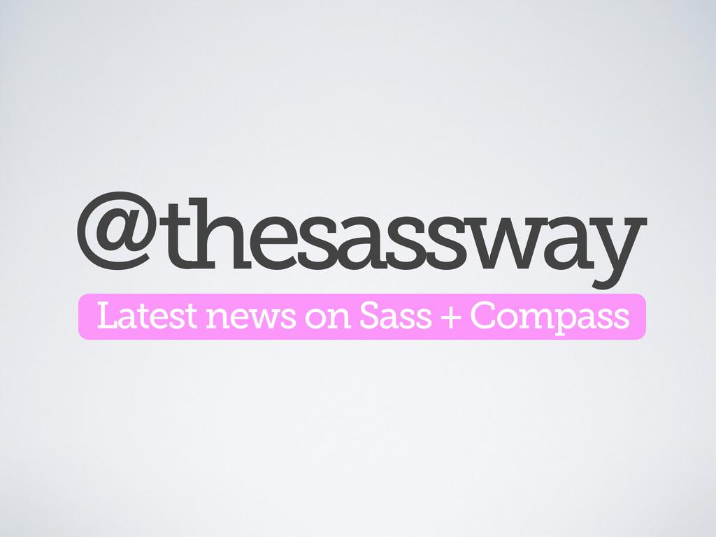 @thesassway Latest news on Sass + Compass