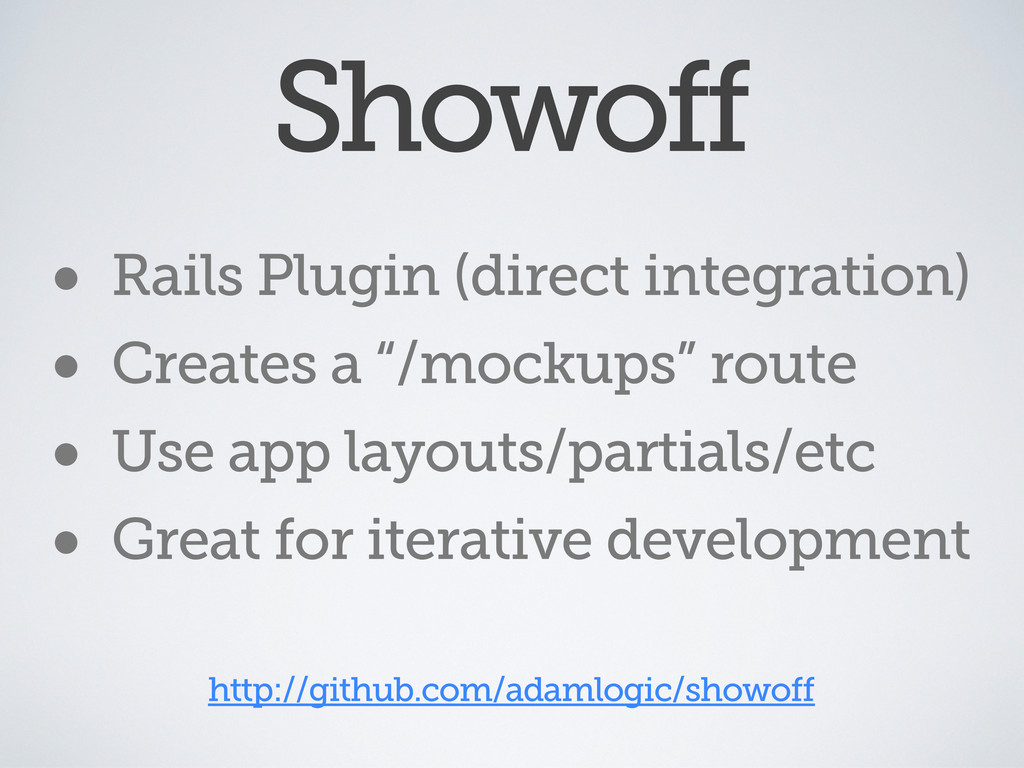 • Rails Plugin (direct integration) • Creates a...