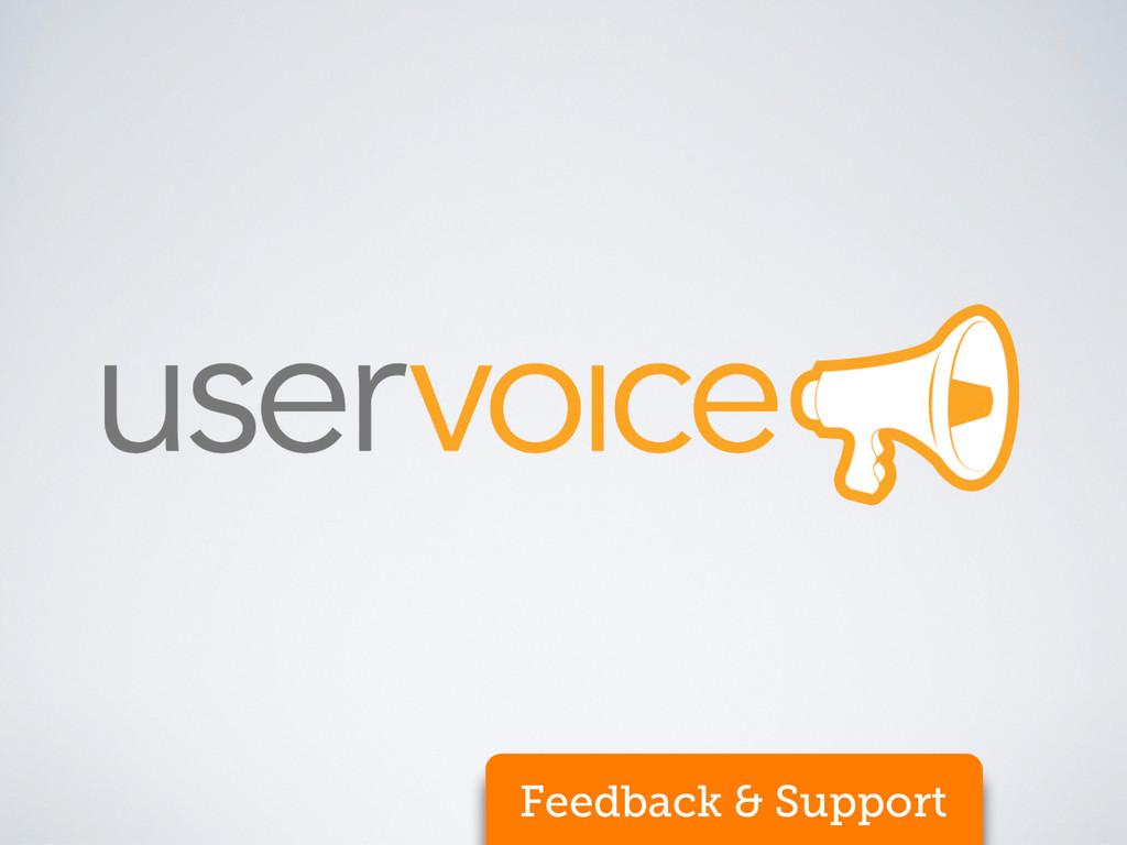 Feedback & Support
