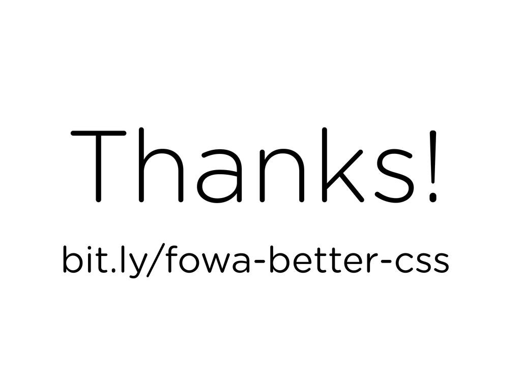 Thanks! bit.ly/fowa-better-css