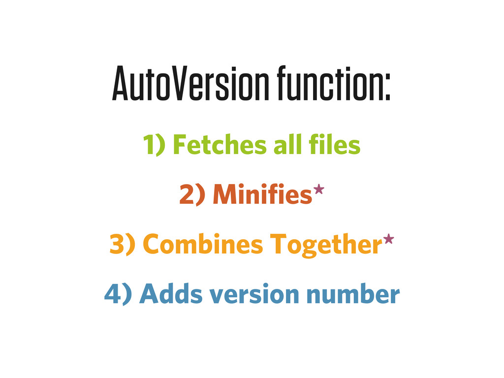 1) Fetches all files 2) Minifies* 3) Combines T...