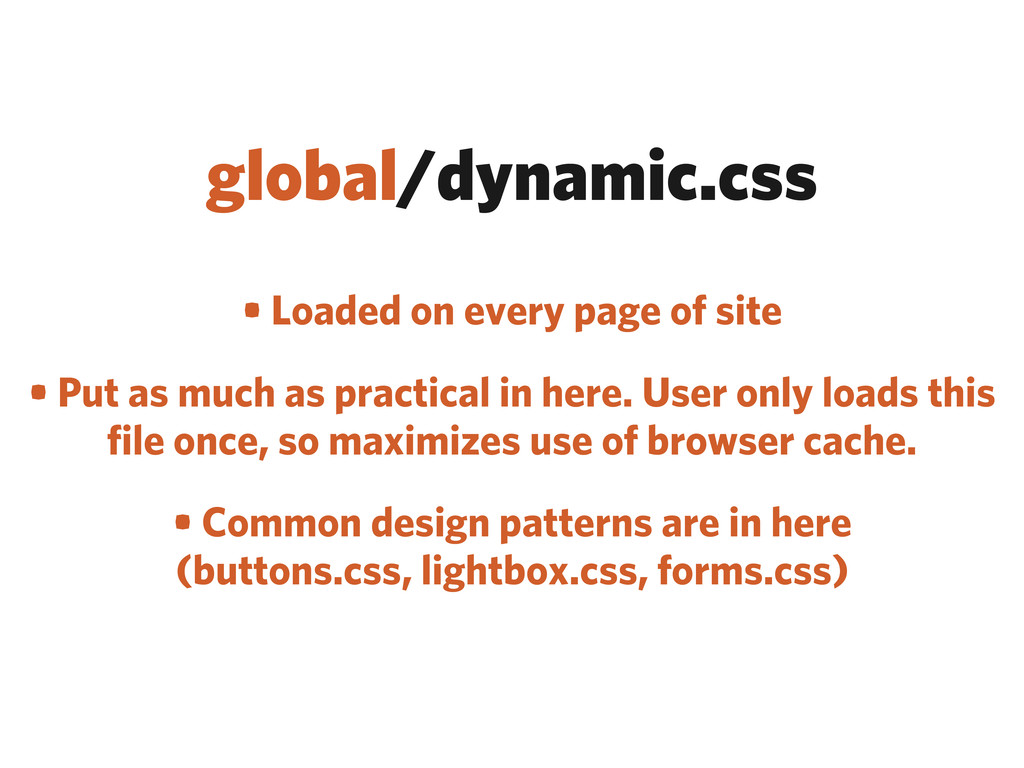 global/dynamic.css • Loaded on every page of si...