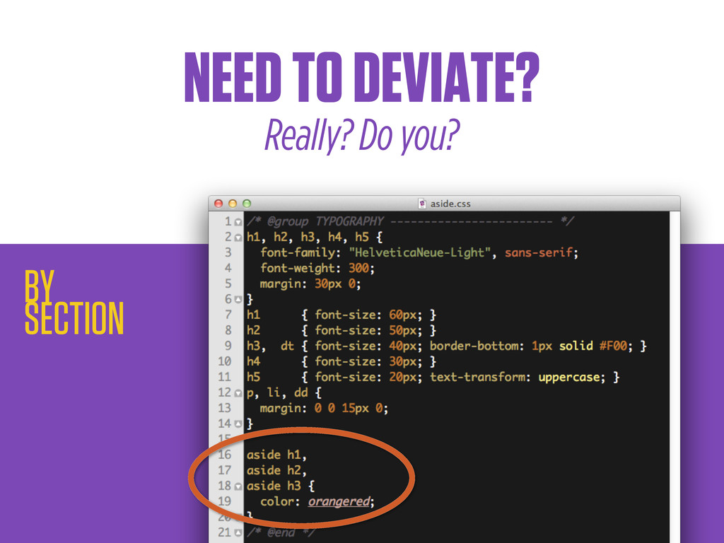 NEED TO DEVIATE? Really? Do you? BY SECTION