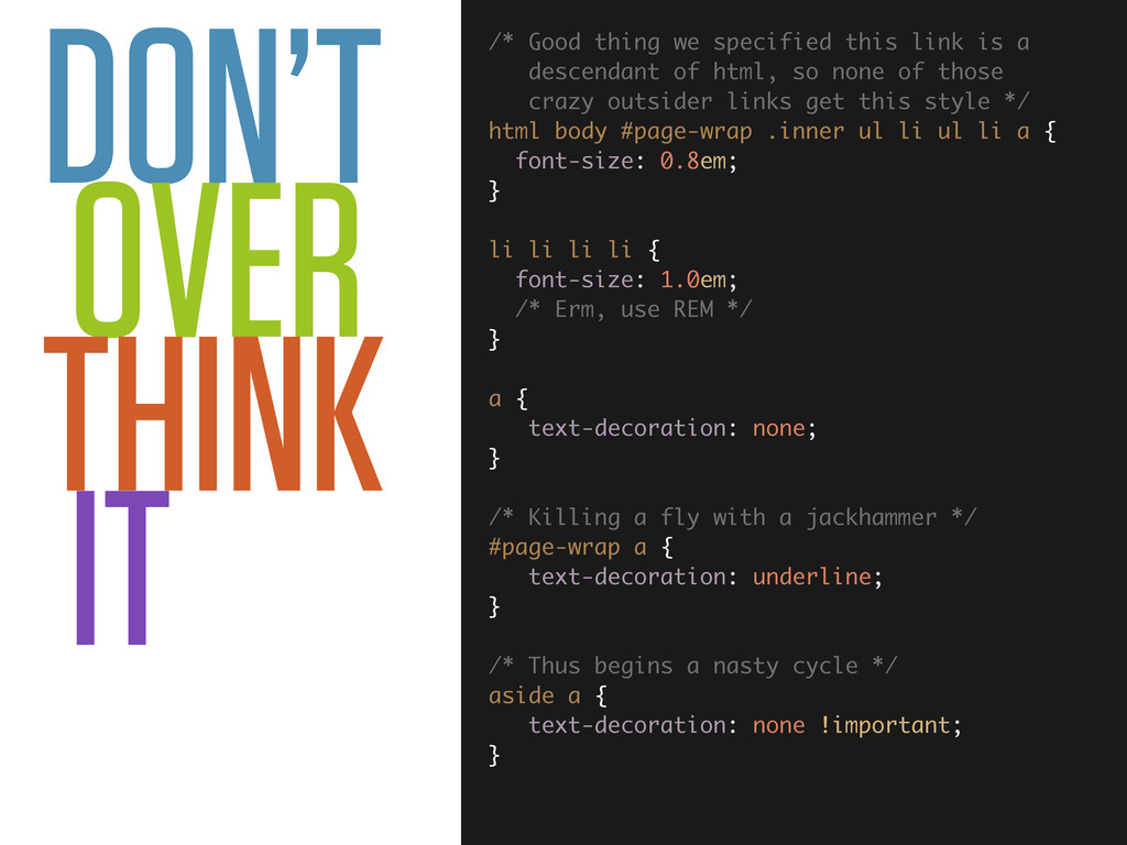 DON'T OVER THINK IT /* Good thing we specified ...
